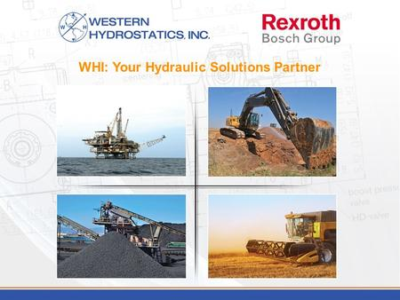 WHI: Your Hydraulic Solutions Partner. In 1986, Starke & Tandy Scott and Barney Totten relocated from Houston, TX to Southern California to fulfill their.