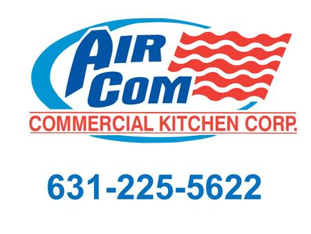 631-225-5622. COOKING EQUIPMENT WAREWASHING EQUIPMENT FOOD PREPERATION EQUIPMENT HOT AND COLD BEVERAGE SERVICE EQUIPMENT.