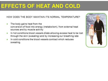 EFFECTS OF HEAT AND COLD