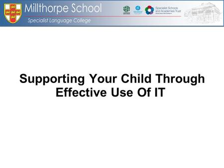 Supporting Your Child Through Effective Use Of IT.