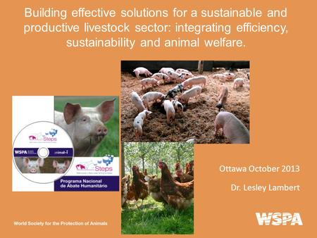 Building effective solutions for a sustainable and productive livestock sector: integrating efficiency, sustainability and animal welfare. Ottawa October.