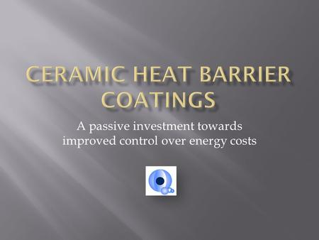 A passive investment towards improved control over energy costs.