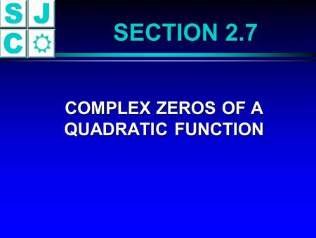 COMPLEX ZEROS OF A QUADRATIC FUNCTION