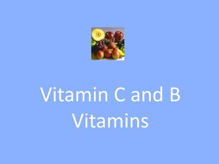 Vitamin C and B Vitamins. Background Water soluble vitamins include the B- complex vitamins and vitamin C B vitamins associated with energy production.