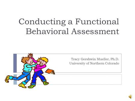 Conducting a Functional Behavioral Assessment