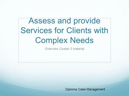 Assess and provide Services for Clients with Complex Needs
