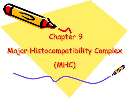 Chapter 9 Major Histocompatibility Complex (MHC)