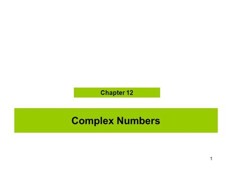 MAT 205 F08 Chapter 12 Complex Numbers.