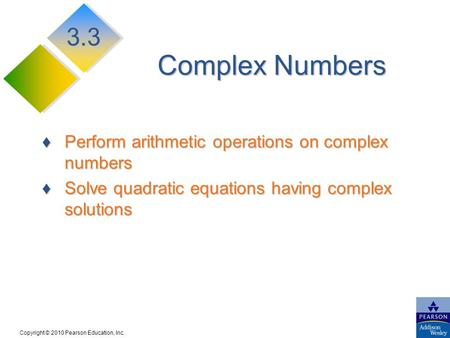 Complex Numbers 3.3 Perform arithmetic operations on complex numbers