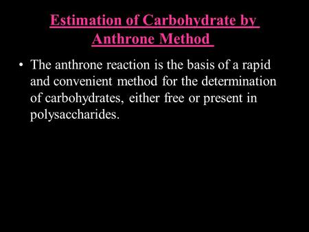 Estimation of Carbohydrate by Anthrone Method