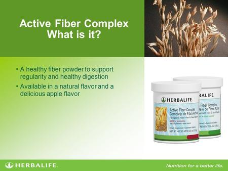 Active Fiber Complex What is it? A healthy fiber powder to support regularity and healthy digestion Available in a natural flavor and a delicious apple.