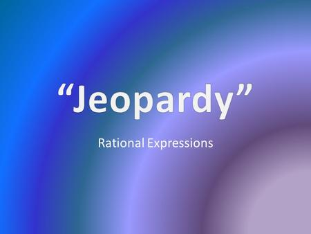 Rational Expressions. 110011001100110011001100 220022002200220022002200 330033003300330033003300 440044004400440044004400 550055005500550055005500.