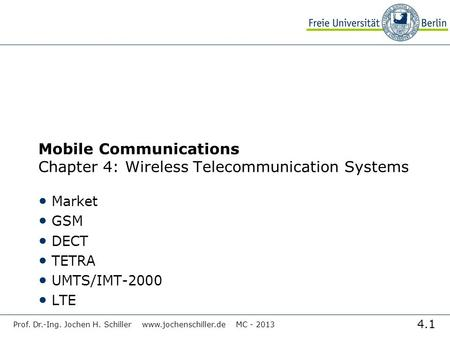 <strong>Mobile</strong> Communications Chapter 4: Wireless Telecommunication Systems