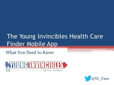 The Young Invincibles Health Care Finder Mobile App What You Need to