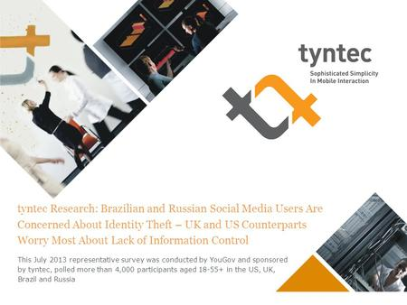 Tyntec Research: Brazilian and Russian Social Media Users Are Concerned About Identity Theft – UK and US Counterparts Worry Most About Lack of Information.