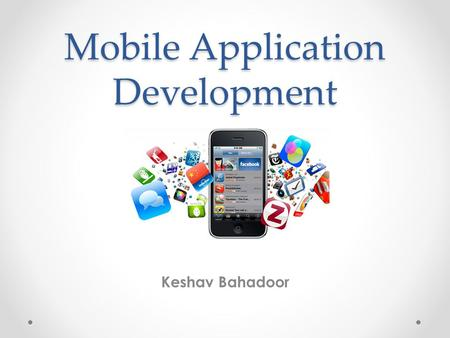 Mobile Application Development Keshav Bahadoor. Part 1 Cross Platform Web Applications.