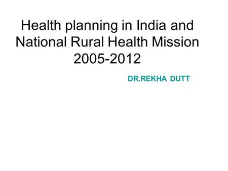 Health planning in India and National Rural Health Mission