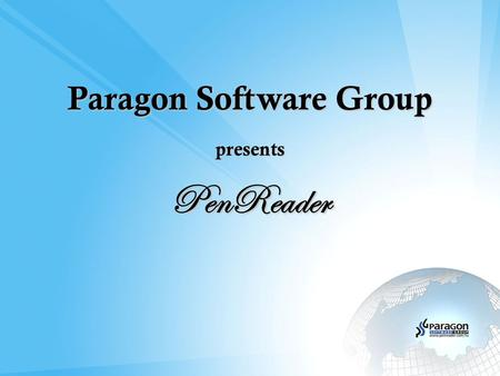 Paragon Software Group presents PenReader. Paragon Software Group – International Holding Founded in 1994 Location Germany (HQ), NL, Russia, USA, Japan.