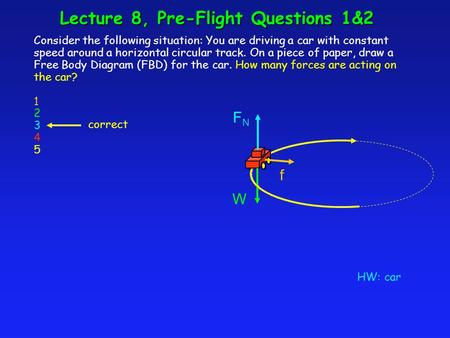Lecture 8, Pre-Flight Questions 1&2