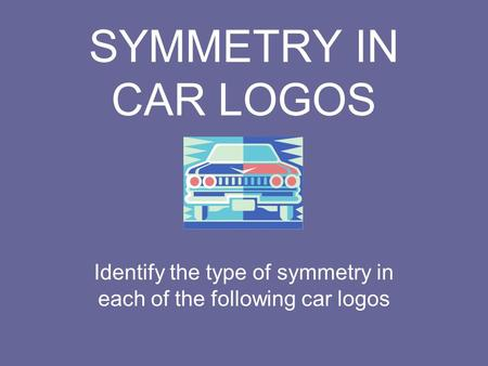 Identify the type of symmetry in each of the following car logos