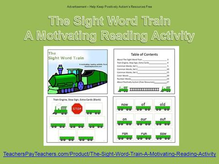 Advertisement – Help Keep Positively Autisms Resources Free TeachersPayTeachers.com/Product/The-Sight-Word-Train-A-Motivating-Reading-Activity.