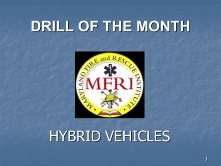 1 DRILL OF THE MONTH HYBRID VEHICLES. 2 WHAT IS A HYBRID VEHICLE? Any vehicle which combines two or more sources of power. Examples: Diesel – electric.