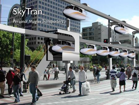 SkyTran™ Personal Maglev Transporters™.