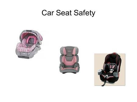 Car Seat Safety. Car crashes are the number one cause of death for Canadian children.