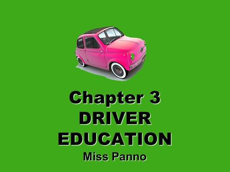 Chapter 3 DRIVER EDUCATION Miss Panno New Jersey Driving License System and New Jersey Driver Testing.