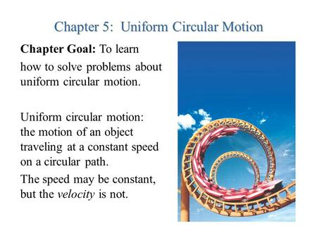 Chapter 5: Uniform Circular Motion