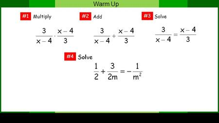 Warm Up Multiply #4 #1#2 #3 Add Solve. Warm Up # 1 Multiply.