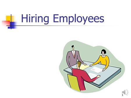 1 Hiring Employees 2 Employee Handbook Method to communicate personnel policies Avoids selective enforcement of rules Be sure to keep current Involve.