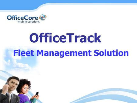 OfficeTrack Fleet Management Solution. OfficeTrack OfficeTrack Fleet Management Solution allows business and companies to view the location of their fleet.