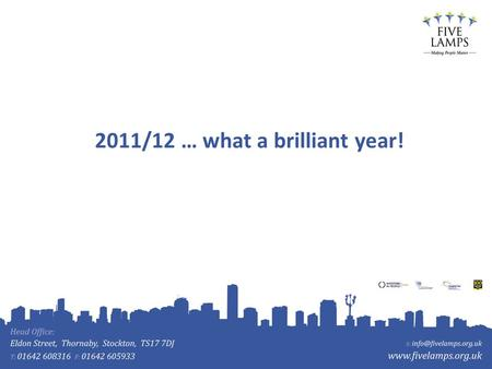 2011/12 … what a brilliant year!. Won £8million of contracts to deliver public services, bringing total value of contracts won since 2009 to over £20million.