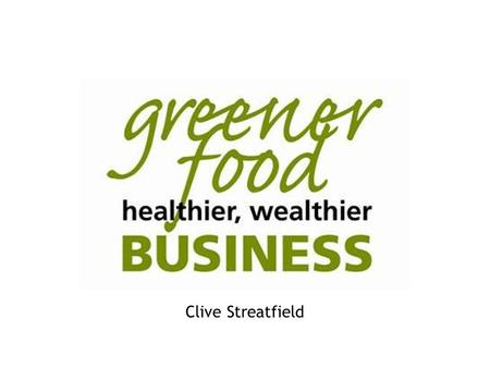 Delivering a Sustainable Future for London Clive Streatfield.