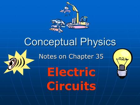 Notes on Chapter 35 Electric Circuits