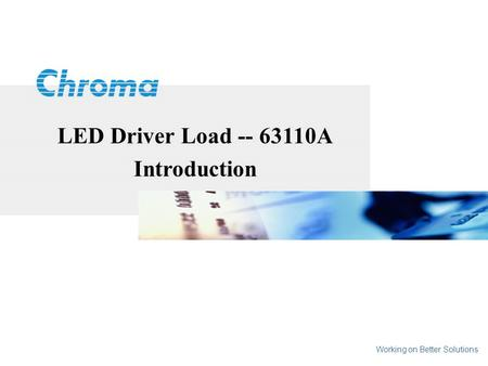 LED Driver Load -- 63110A Introduction Working on Better Solutions.