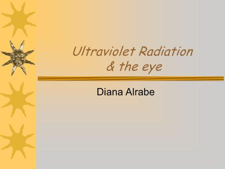 Ultraviolet Radiation & the eye