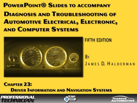 OBJECTIVES After studying Chapter 23, the reader should be able to: Prepare for ASE <strong>Electrical</strong>/Electronic Systems (A6) certification <strong>test</strong> content area.