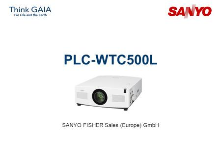 PLC-WTC500L SANYO FISHER Sales (Europe) GmbH. Copyright© SANYO Electric Co., Ltd. All Rights Reserved 2007 2 Technical Specifications Model: PLC-WTC500L.