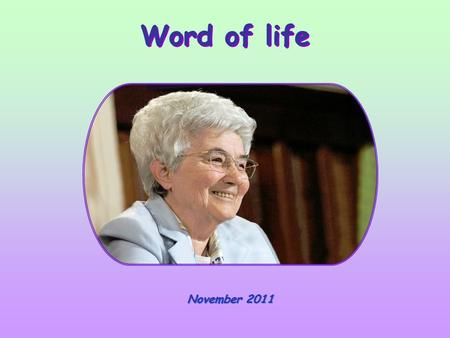 Word of life November 2011 Therefore, stay awake, for you know neither the day nor the hour.