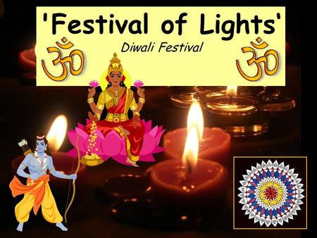 'Festival of Lights' Diwali Festival.
