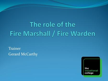 The role of the Fire Marshall / Fire Warden
