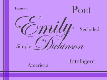 Poet Famous Emily Secluded D ickinson Simple Intelligent American.