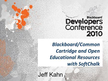 Blackboard/Common Cartridge and Open Educational Resources with SoftChalk Jeff Kahn.