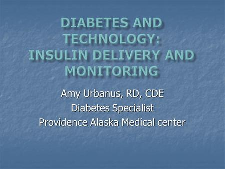 Diabetes and Technology: Insulin Delivery and Monitoring