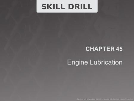 CHAPTER 45 Engine Lubrication.