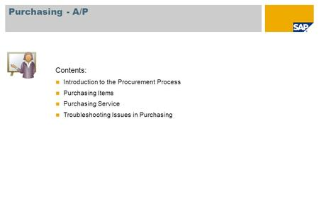 Purchasing - A/P Contents: Introduction to the Procurement Process