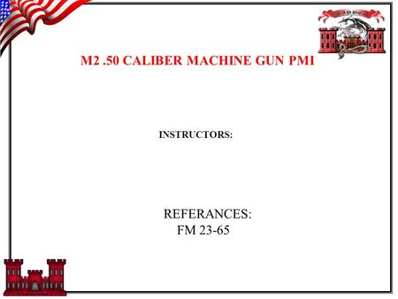 M2 .50 CALIBER MACHINE GUN PMI