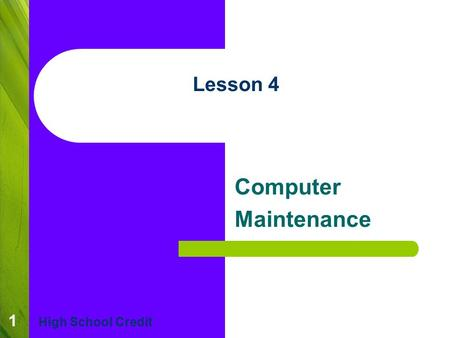 1 Lesson 4 Computer Maintenance High School Credit.